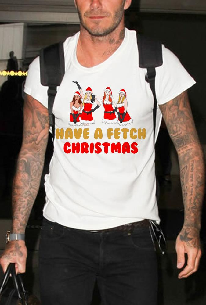 Mean girls have a fetch Christmas shirt