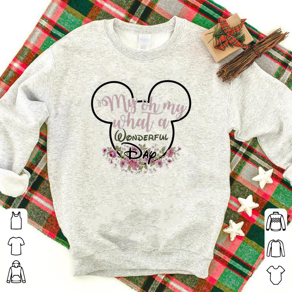 My Oh My What A Wonderful Day Mickey Mouse shirt