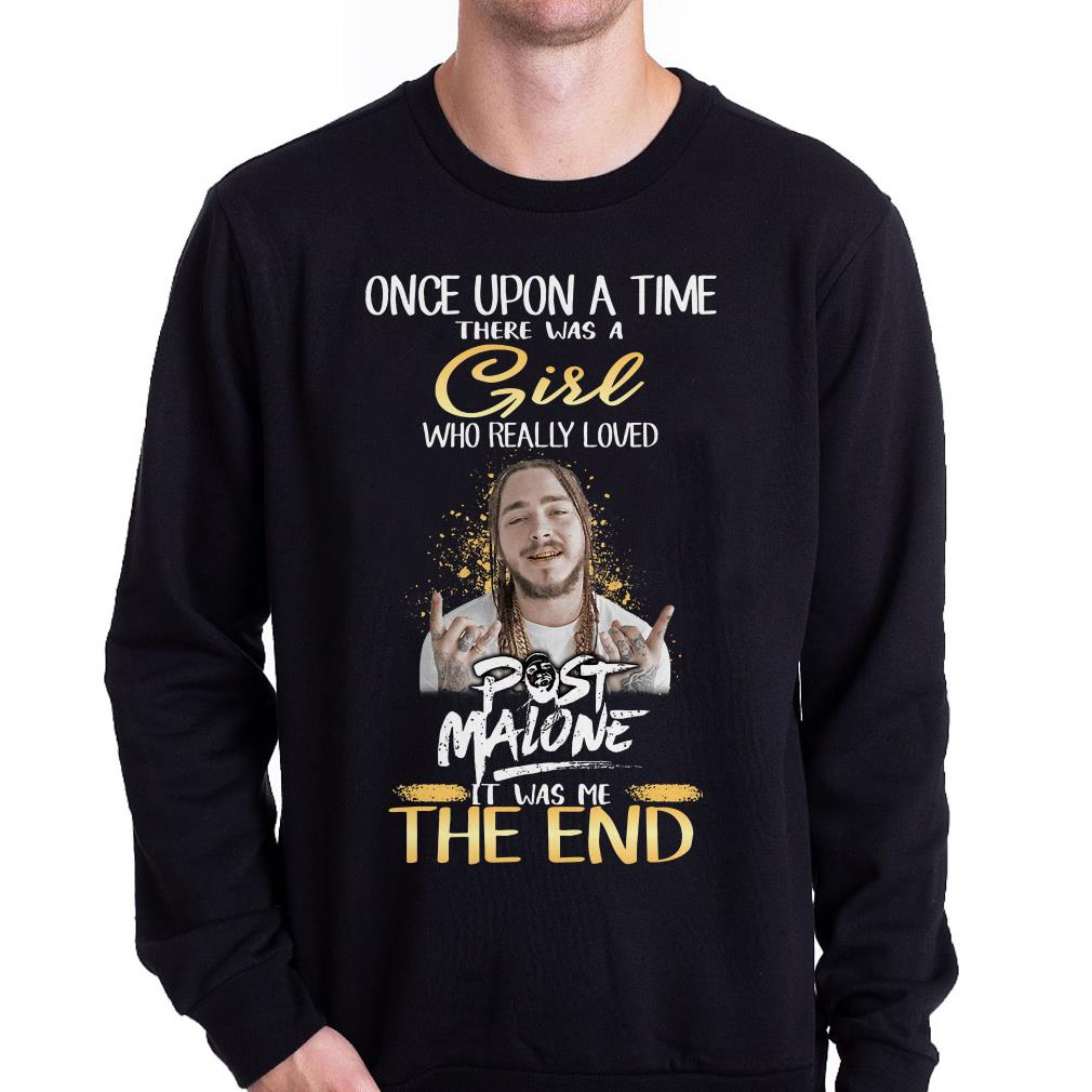 Post Malone it was me the end shirt 2