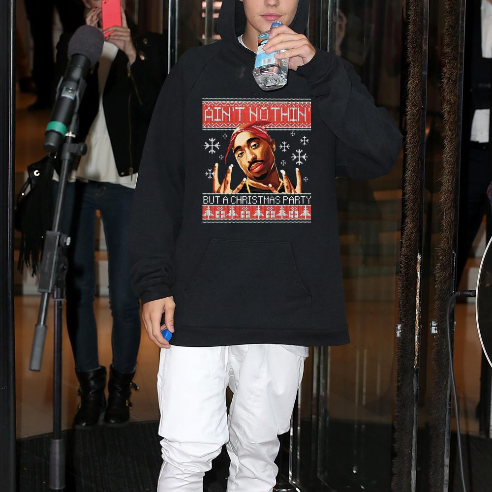 Tupac Ain't nothin but a christmas party Sweater shirt