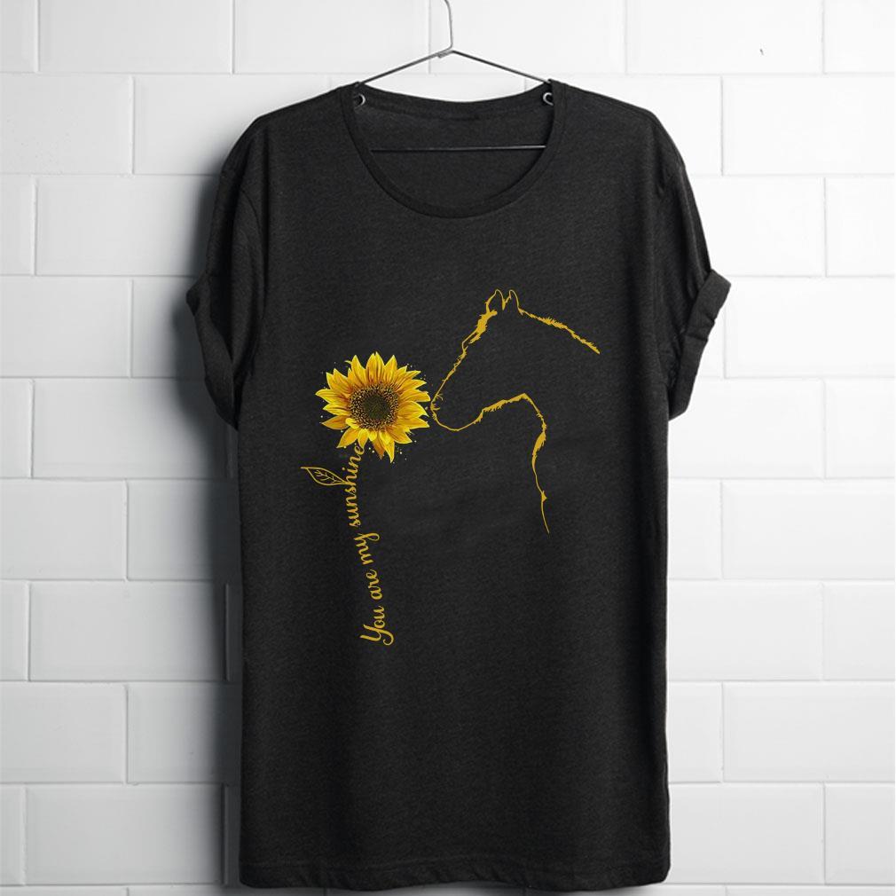 You are my shunshine sunflower Horse shirt