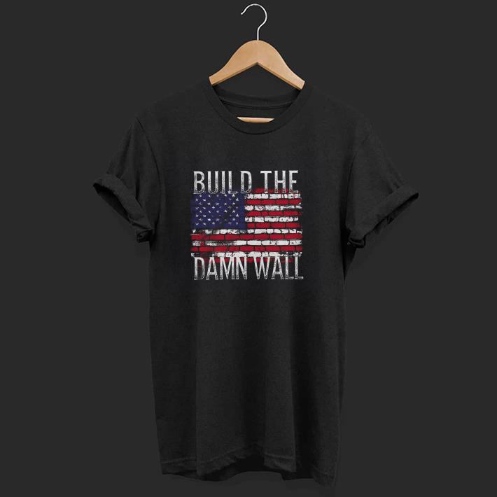 Build the damn wall American flag shirt 1