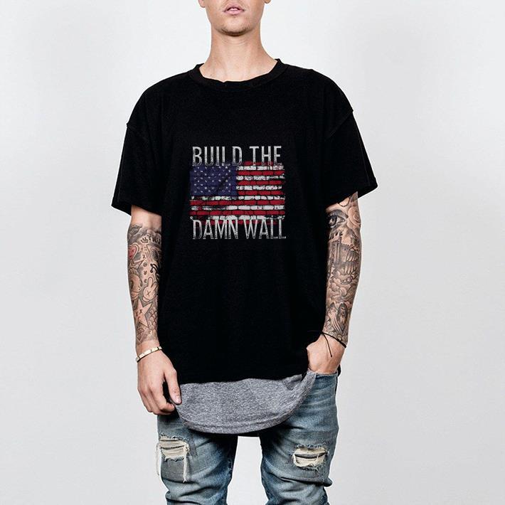Build the damn wall American flag shirt
