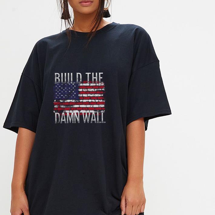 Build the damn wall American flag shirt 3