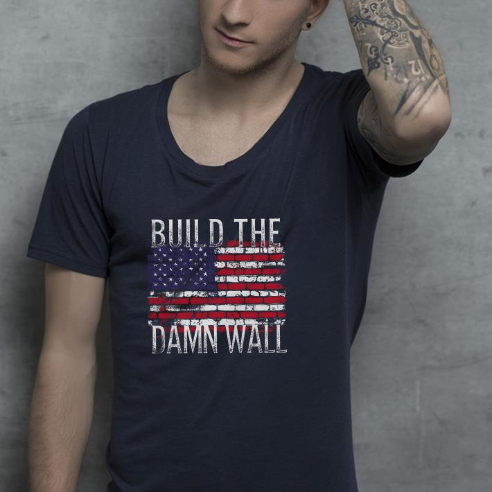 https://premiumleggings.net/images/2019/01/Build-the-damn-wall-American-flag-shirt_4.jpg