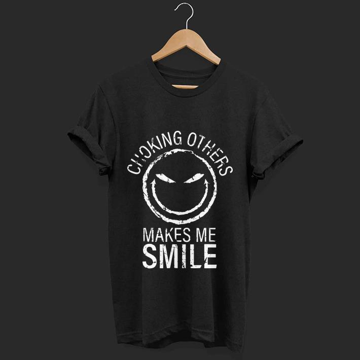 Choking others makes me smile icon shirt