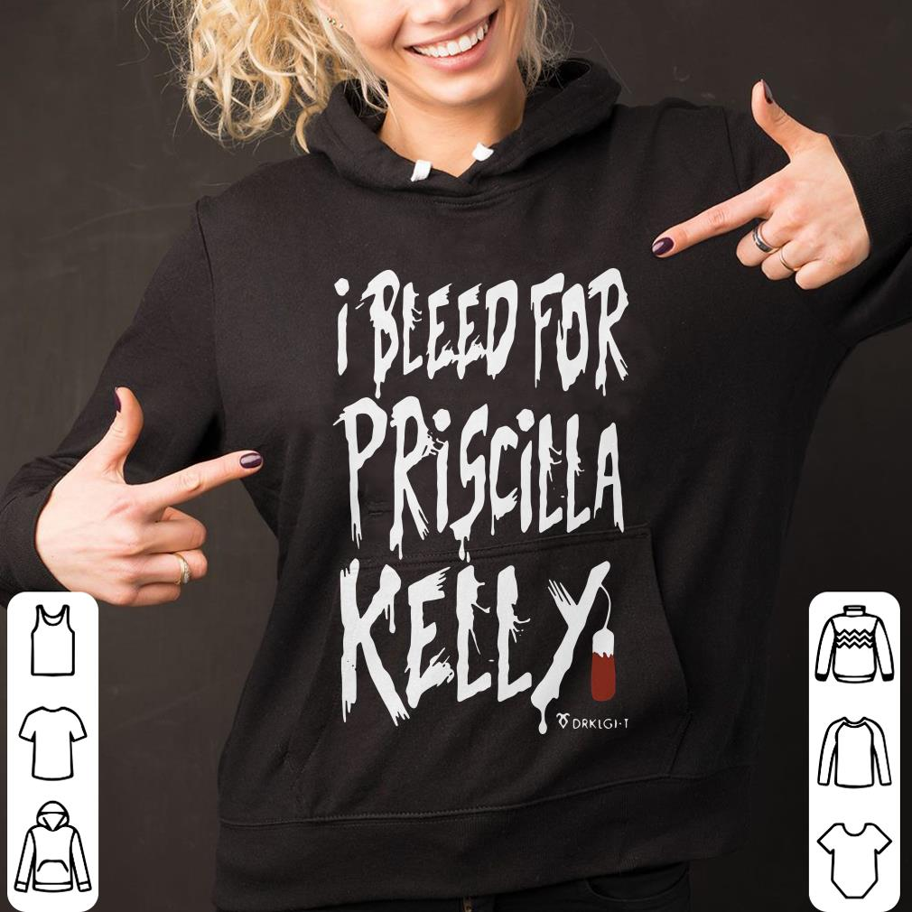 I bleed for Priscilla Kelly Tampon shirt