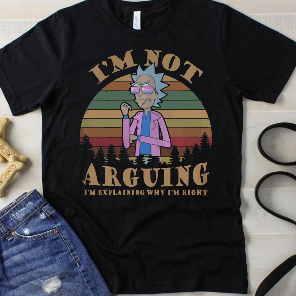 I'm not arguing I'm explaining why I'm right Rick and Morty vintage shirt