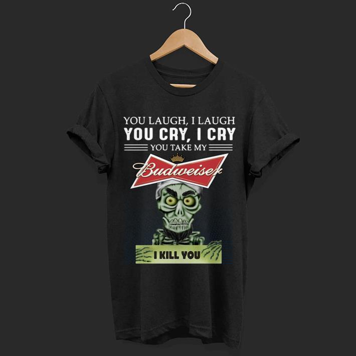 Jeff Dunham Achmed the Dead Terrorist laugh cry Budweiser I kill you shirt