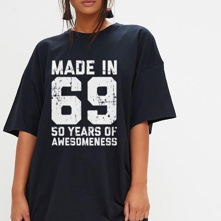 Made in 69 so years of awesomeness shirt 3