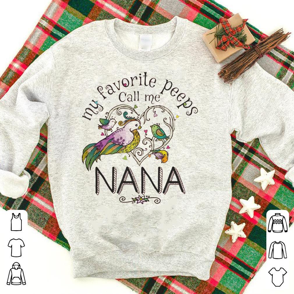 My favorite peeps call me Nana shirt 1