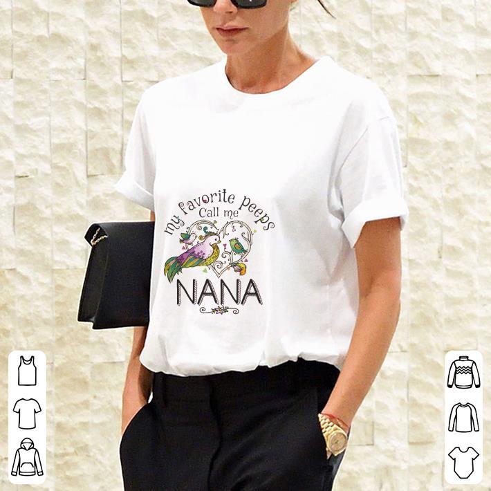 My favorite peeps call me Nana shirt 3