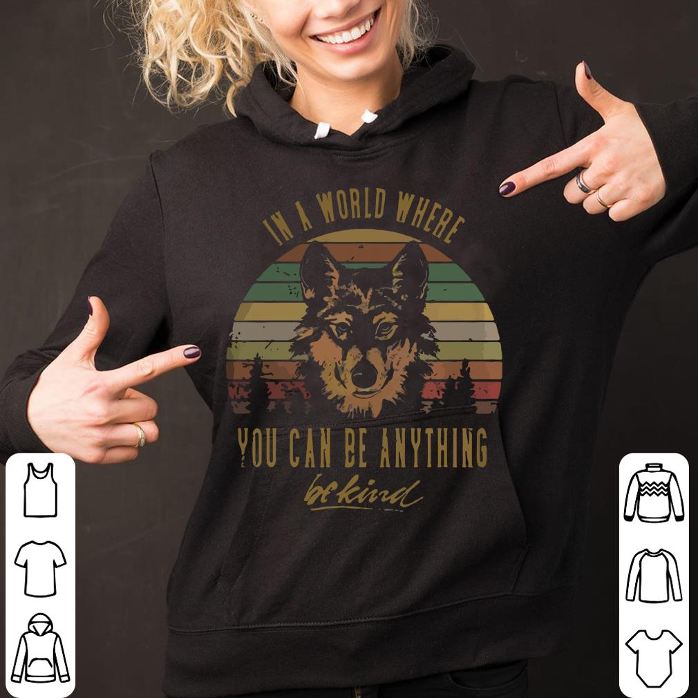 Sunset Wolf in a world where you can be anything be kind shirt 3