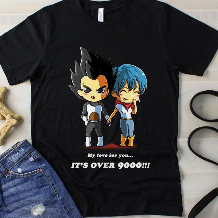 Vegeta My love for you It's over 9000 shirt