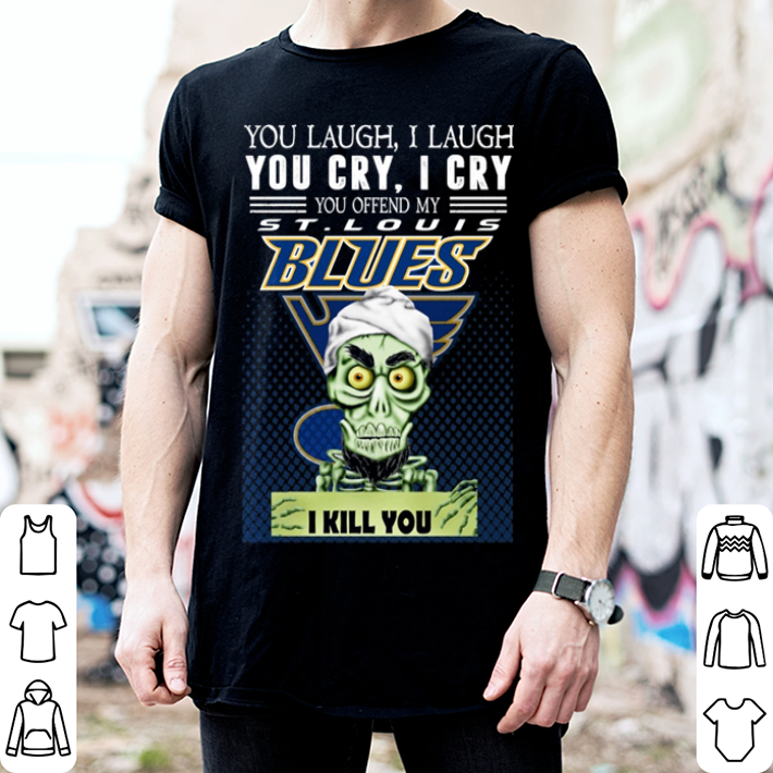Jeff Dunham you laugh i laugh you offend my St. Louis Blues i kill you shirt 2