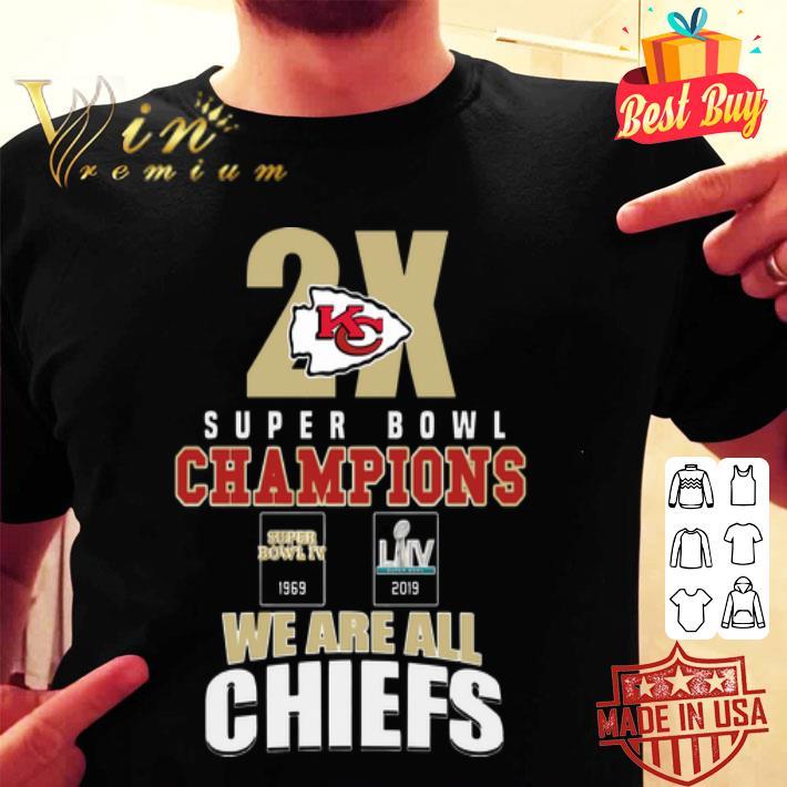 2X Kansas City Chiefs Super Bowl Champions We Are All Chiefs shirt