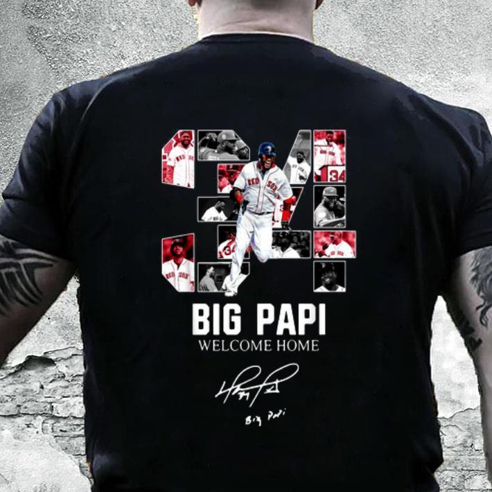 34 Big Papi welcome home signature shirt
