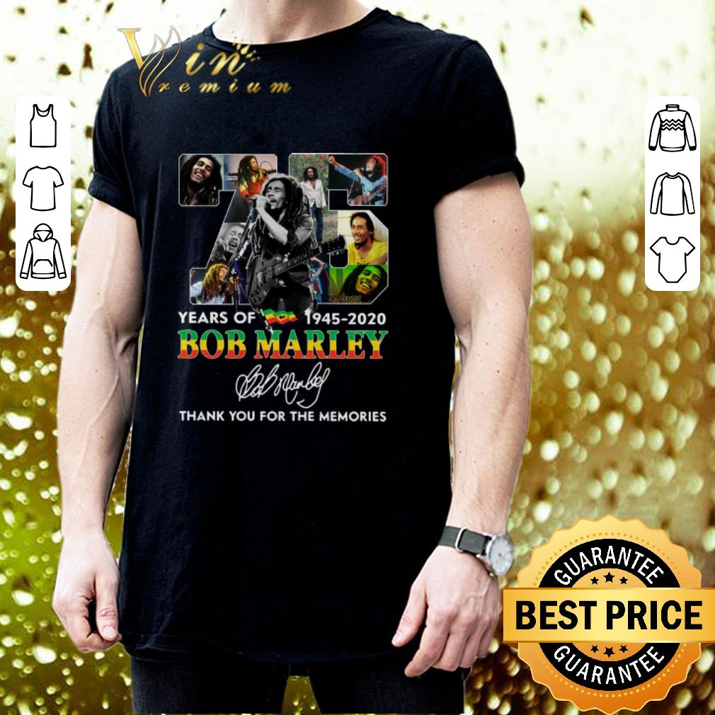 75 Years Of Bob Marley 1945 2020 Thank You For Memories Signed shirt 3