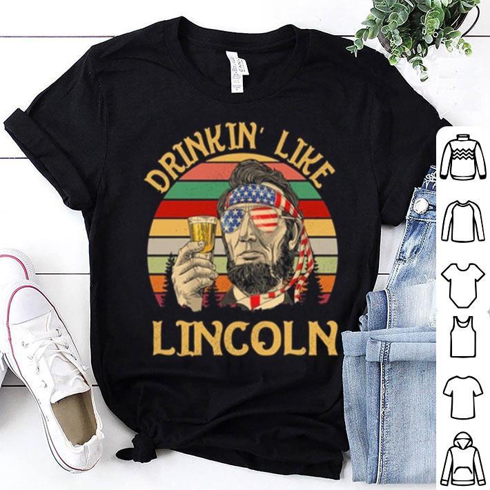 Drinkin' Like Abraham Lincoln sunset shirt