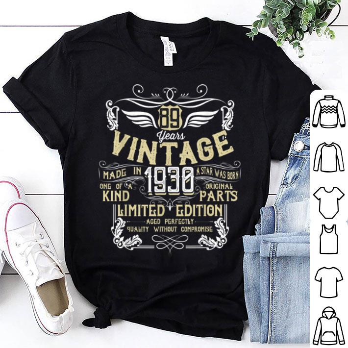 89 Years Vintage Made In 1930 Original Parts Bday shirt