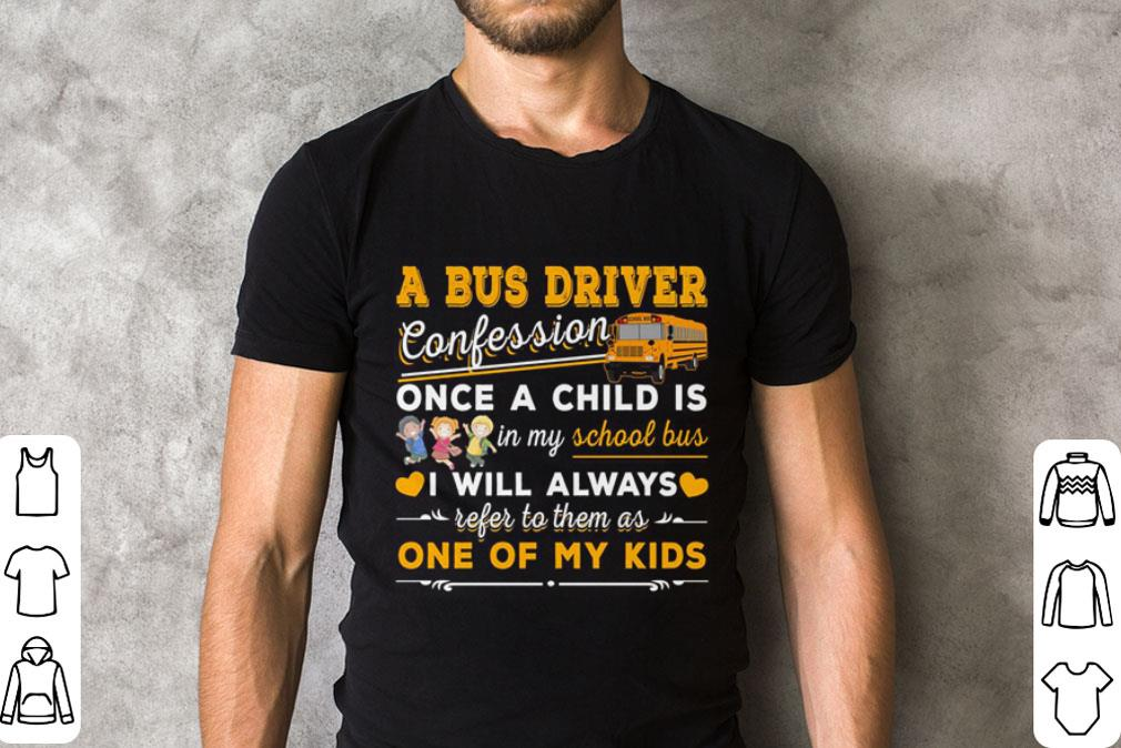 A bus driver confession once a child is my school bus i will always shirt