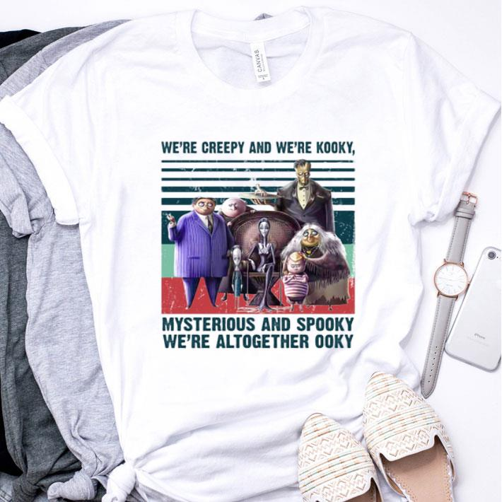 Addams family We're creepy and we're kooky mysterious and spooky shirt