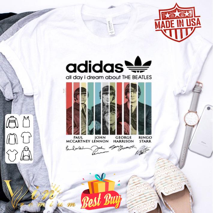 Adidas all day I dream about The Beatles signatures shirt