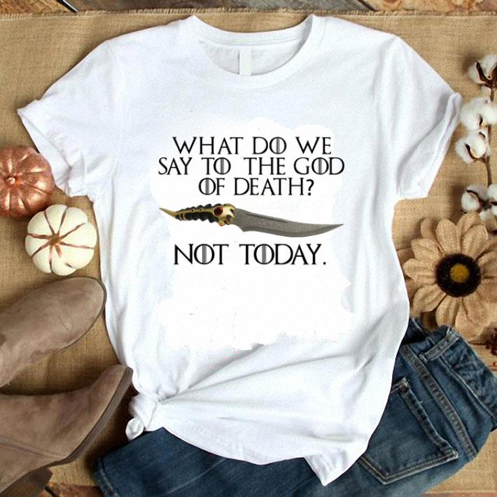 Arya Stark Catspaw What do we say to the God of death Not Today GOT shirt