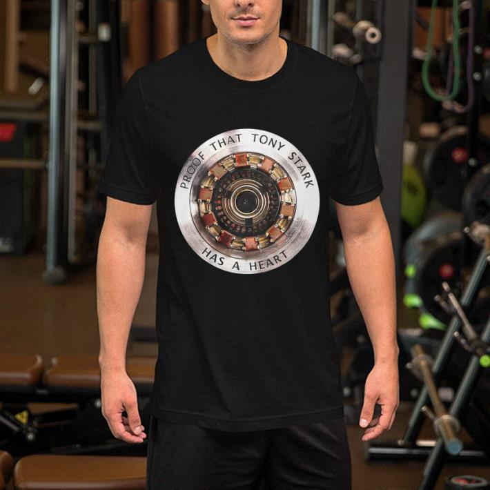 Avengers Iron Man proof that Tony Stark has a heart shirt
