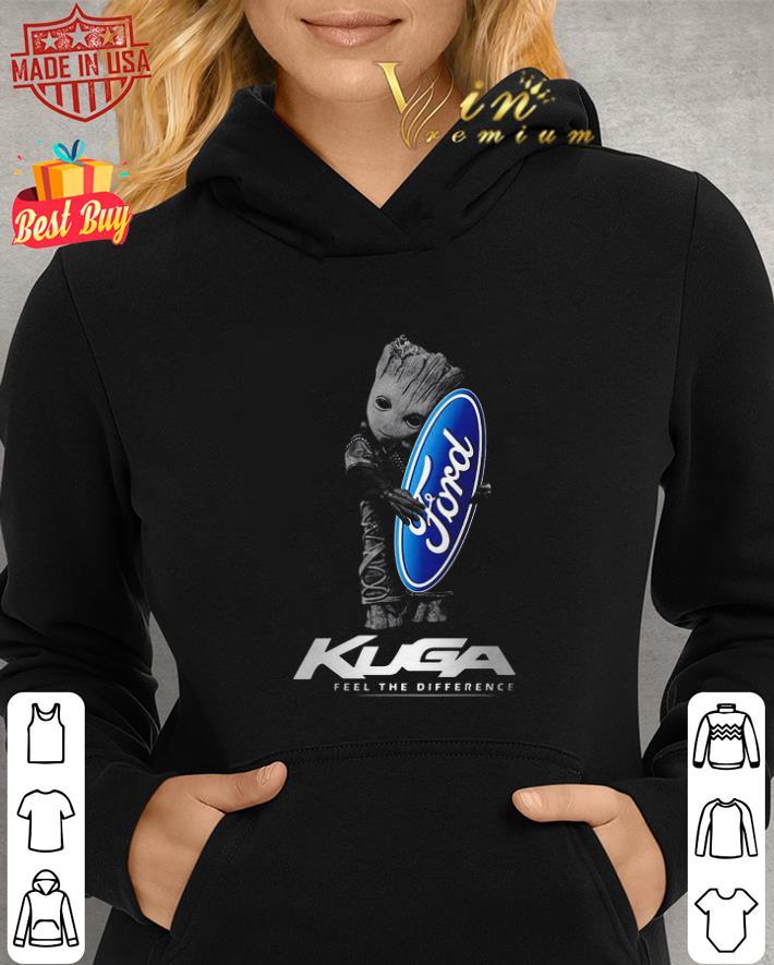 Baby Groot hug Ford logo Kuga feel the difference shirt 2
