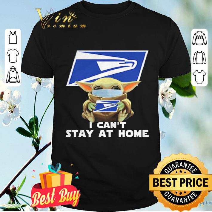 Baby Yoda face mask hug United States Postal Service I can't stay at home shirt