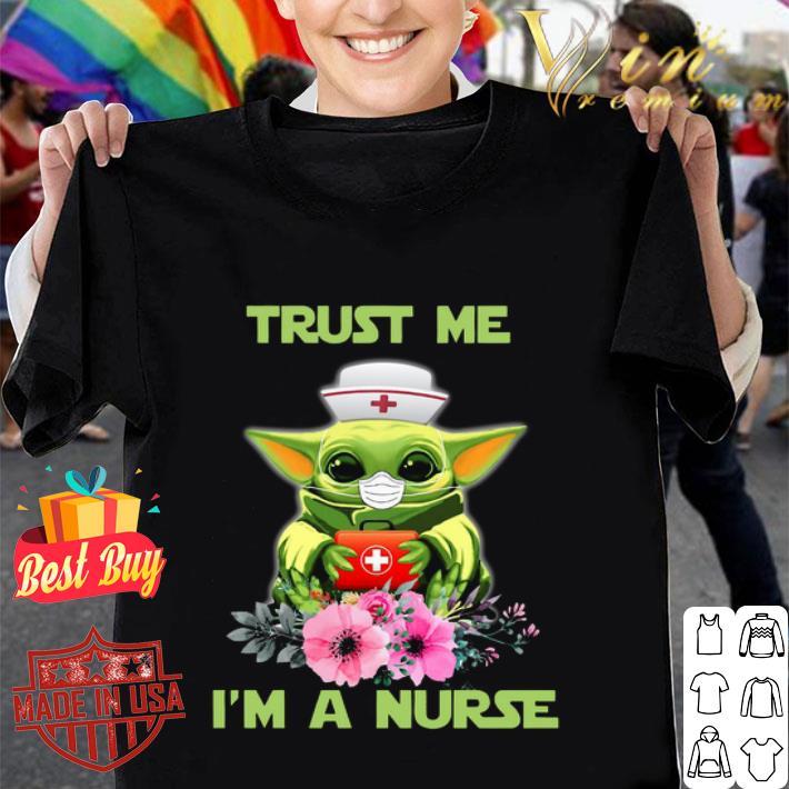 Baby Yoda trust me i'm a nurse shirt