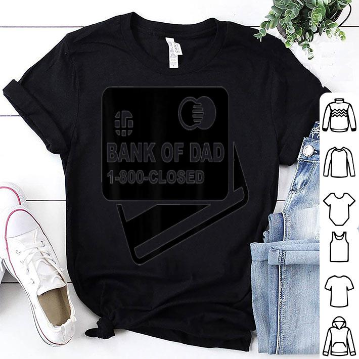Bank Of Dad Design Fathers Day shirt
