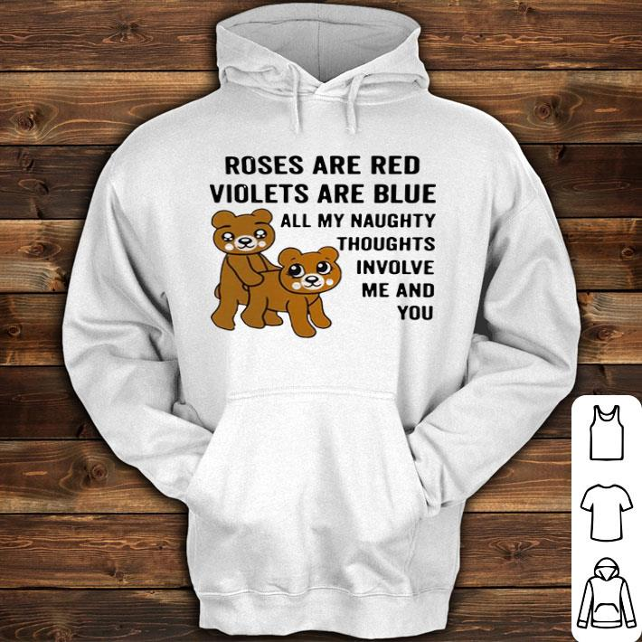 Bears Roses are red violets are blue all my naughty thoughts shirt