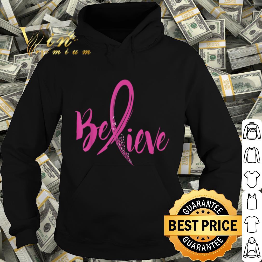 Believe - Women Breast Cancer Awareness Fight shirt