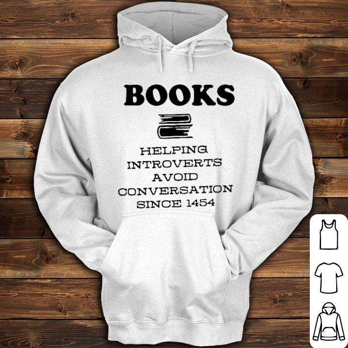 Books helping introverts a void conversation since 1454 shirt