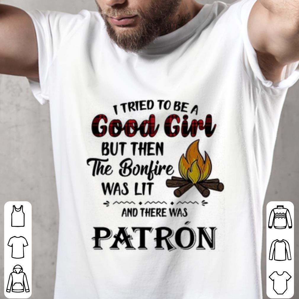 Camping I tried to be a good girl and there was Patron shirt