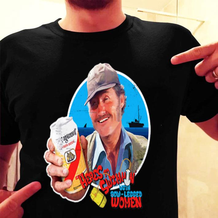 Captain Quint Here's to swimmin' with bow-legged women shirt
