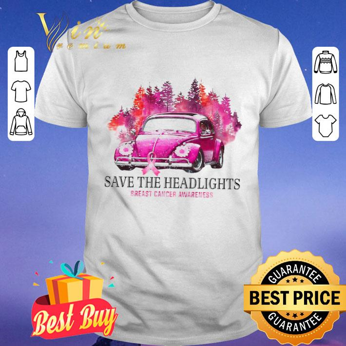 Car Save The Headlights Breast Cancer Awareness shirt