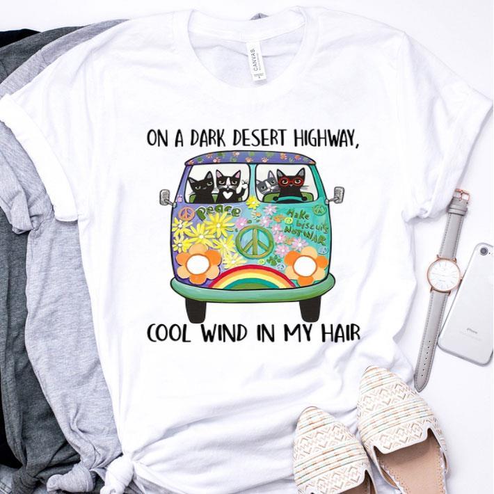 Cats Hippie On a dark desert highway cool wind in my hair shirt