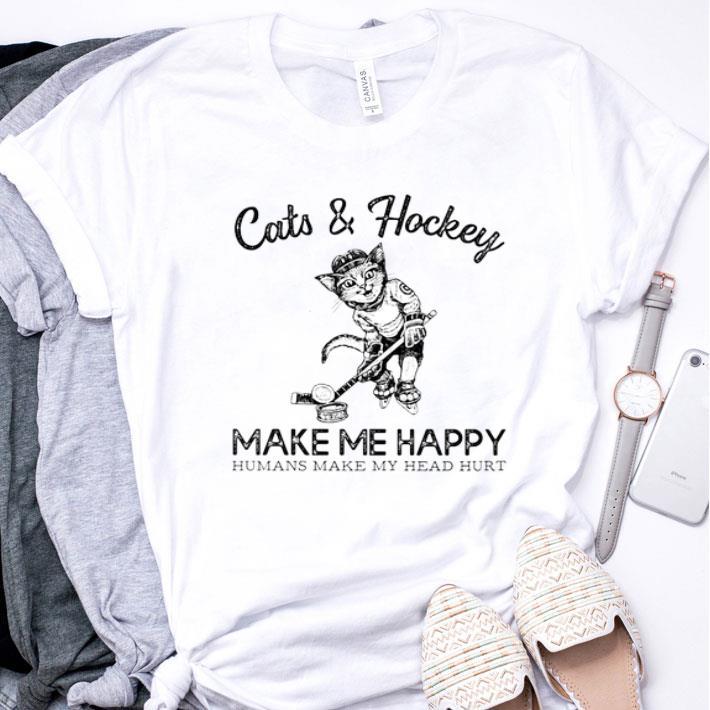 Cats & hockey make me happy humans make my head hurt shirt