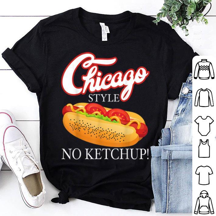 Chicago Hot Dog Summer Style 4th Of July No Ketchup shirt