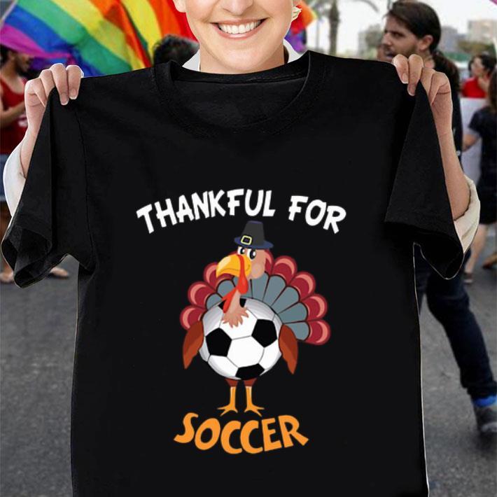 Chicken Turkey thankful for Soccer Thanksgiving shirt