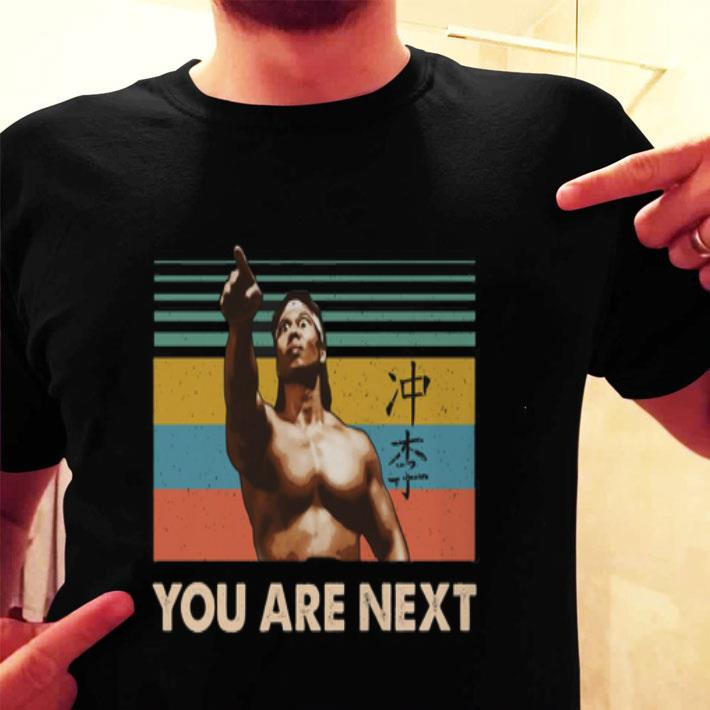 Chong Li You are next vintage shirt