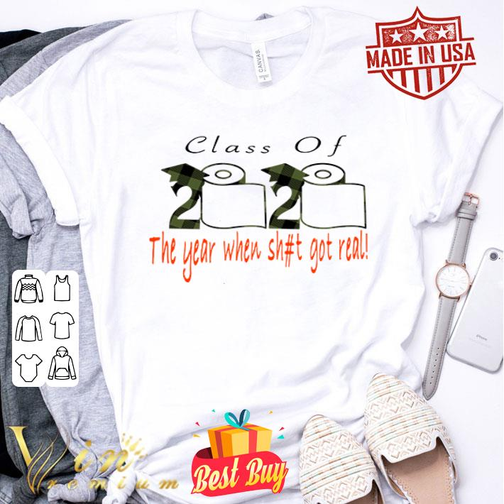 Class of 2020 the year when shit got real Coronavirus shirt