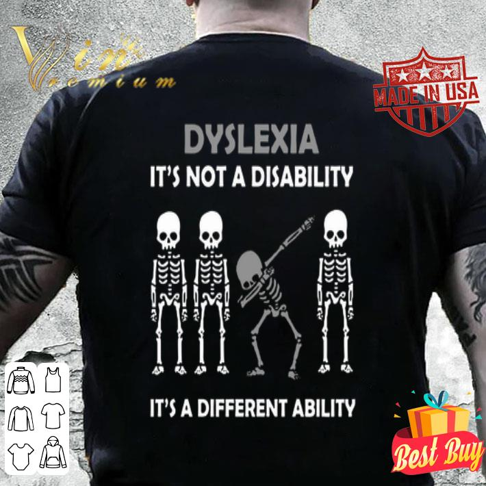 Dabbing skeleton Dyslexia it's a different ability shirt