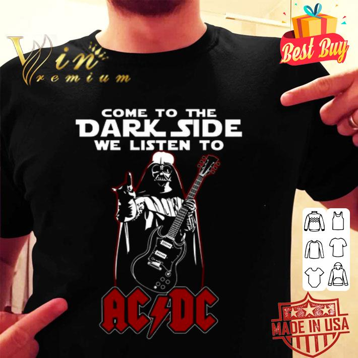 Darth Vader come to the dark side we listen to ACDC shirt