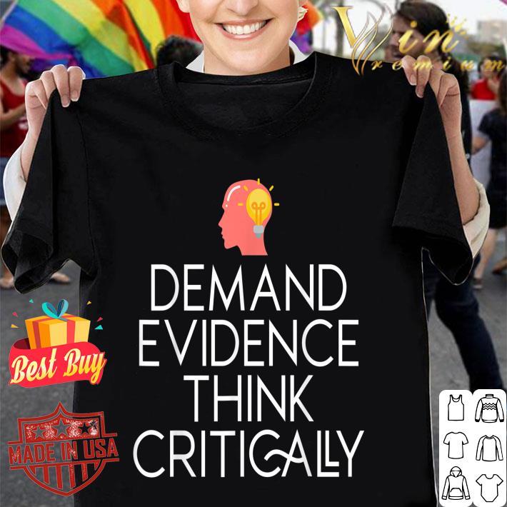 Demand Evidence Think Critically shirt