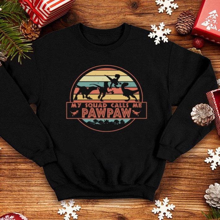 Dinosaur T-Rex my squad calls me pawpaw vintage shirt