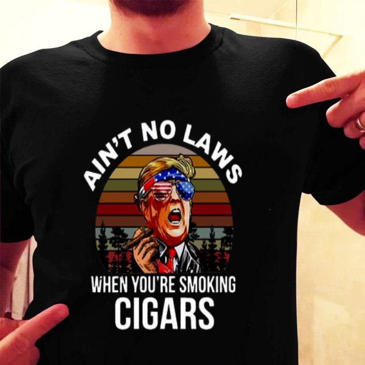 Donald Trump Ain't No Laws When You're Smoking Cigars Sunset shirt